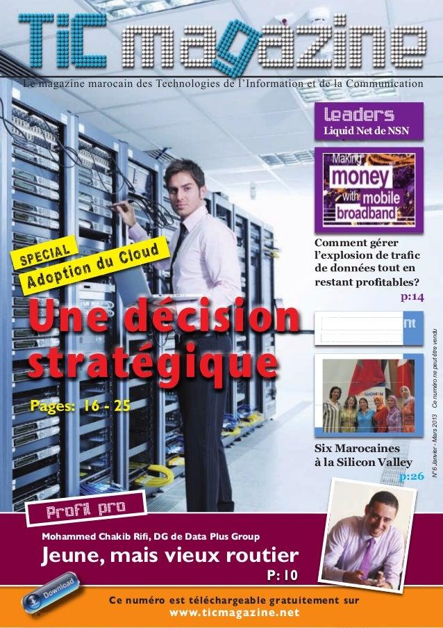 N°6 Janvier - Mars 2013 Le magazine marocain des Technologies de l'Information et de la CommunicationLe magazine marocain ...