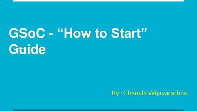 "GSoC - ""How to Start"" Guide By : Chamila Wijayarathna"