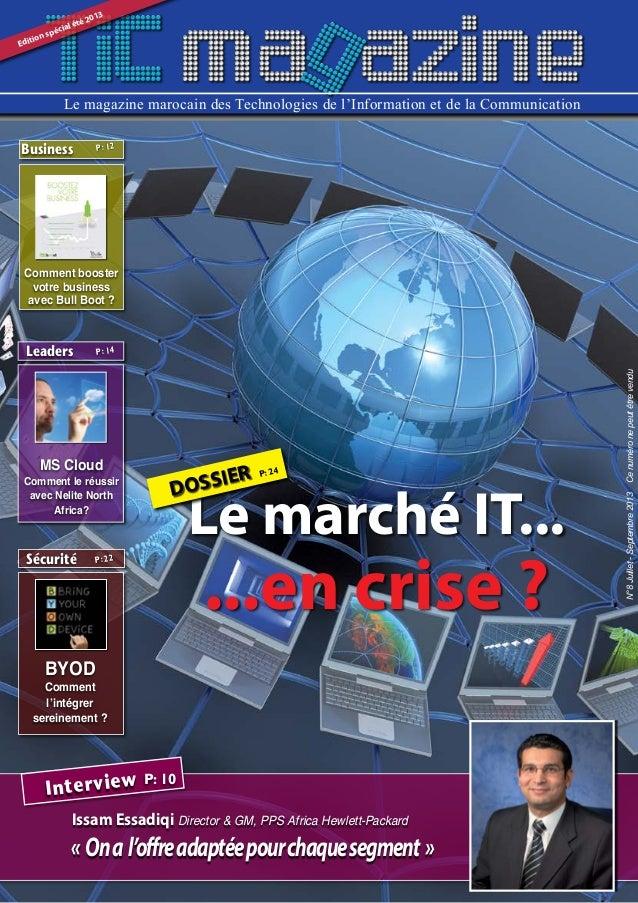 N° 8 Juillet - Septembre 2013 Le magazine marocain des Technologies de l'Information et de la Communication N°8Juillet-Sep...