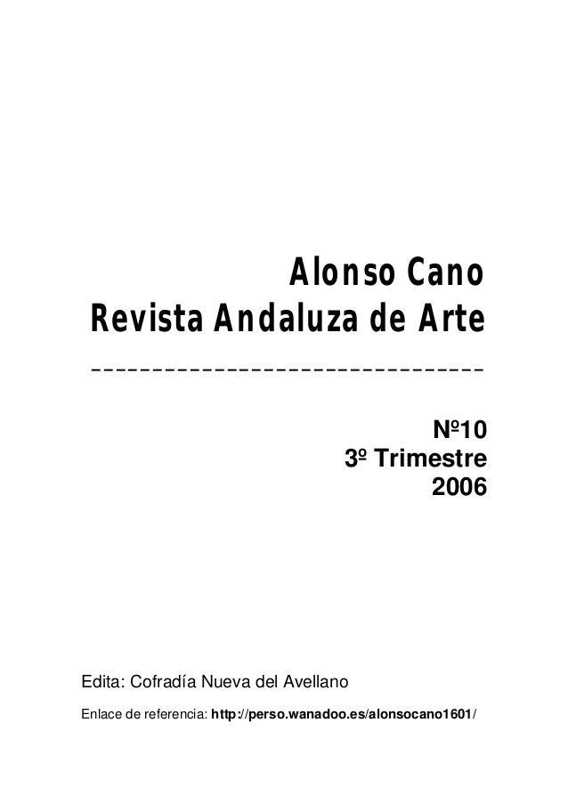 1 AlonsoCano R evistaAndaluzadeArte ________________________________ Nº10 3º Trimestre 2006 Edita: Cofradía Nueva del Avel...