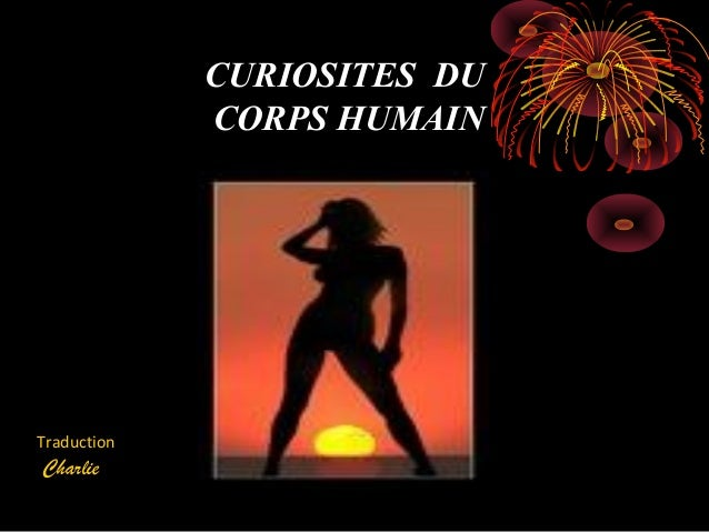 CURIOSITES DUCORPS HUMAINTraductionCharlie