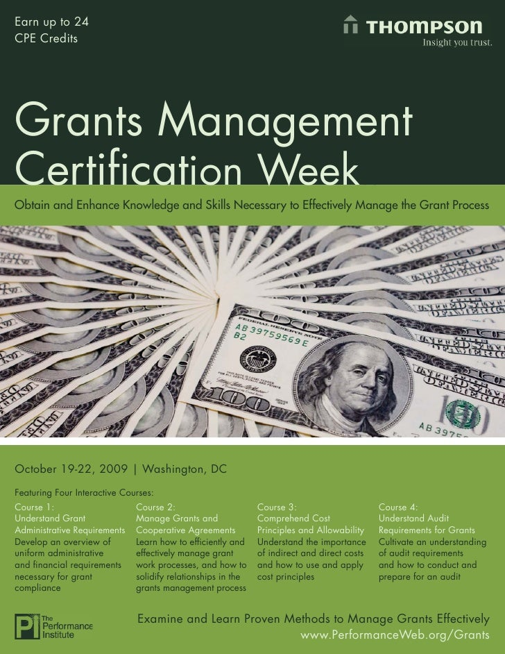 Earn up to 24 CPE Credits     Grants Management Certification WeekOO Obtain and Enhance Knowledge and Skills Necessary to E...