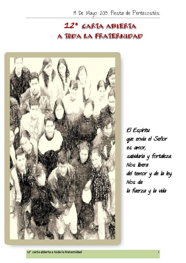 19 De Mayo 2013. Fiesta de Pentecostés12ª carta abierta a toda la fraternidad IEl Espírituque envía el Señores amor,sabidu...