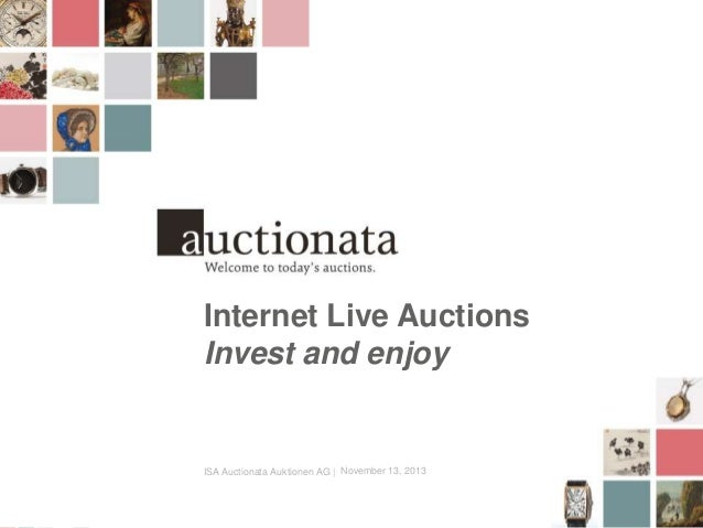 Internet Live Auctions Invest and enjoy  ISA Auctionata Auktionen AG | November 13, 2013