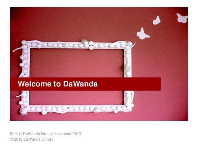Welcome to DaWanda  Berlin / DaWanda Group, November 2013 © 2013 DaWanda GmbH DaWanda Strategy 2013_H2 update  1