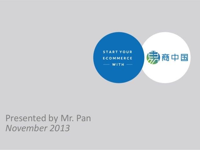 Presented by Mr. Pan November 2013