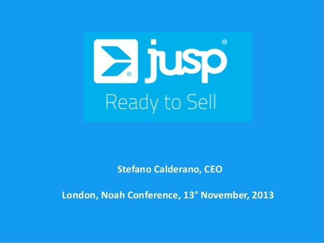 Stefano Calderano, CEO  London, Noah Conference, 13° November, 2013