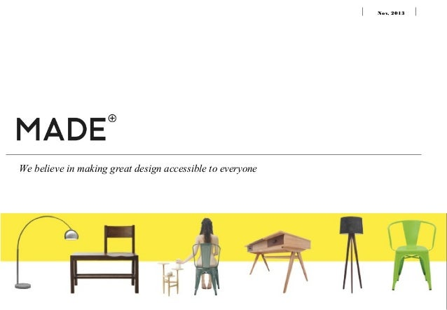 Nov, 2013  We believe in making great design accessible to everyone  contact: ning@made.com
