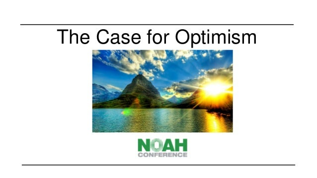 The Case for Optimism