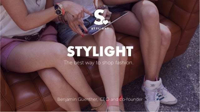 STYLIGHT  The best way to shop fashion.  Benjamin Guenther, CEO and co-founder