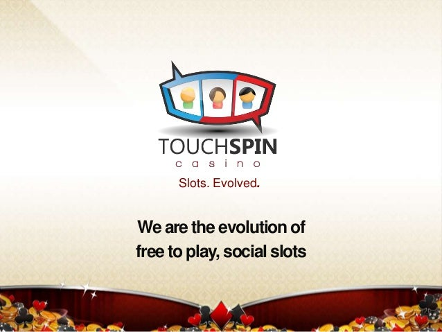 Slots. Evolved.  We are the evolution of free to play, social slots