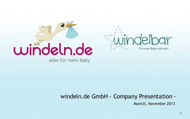 Für mein Baby und mich  windeln.de GmbH - Company Presentation Munich, November 2013 1