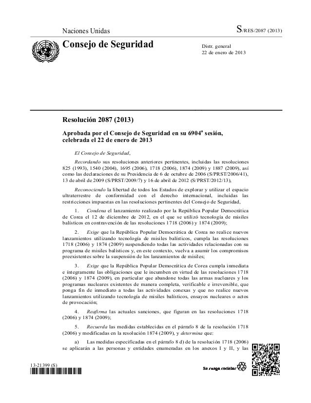 Naciones Unidas S/RES/2087 (2013) Consejo de Seguridad Distr. general 22 de enero de 2013 13-21399 (S) *1321399* Resolució...
