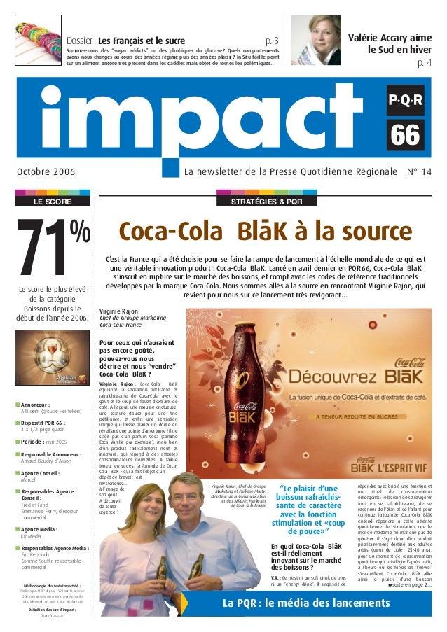 STRATÉGIES & PQRLE SCORE La newsletter de la Presse Quotidienne Régionale N° 14Octobre 2006 Coca-Cola Bla-K à la source Le...