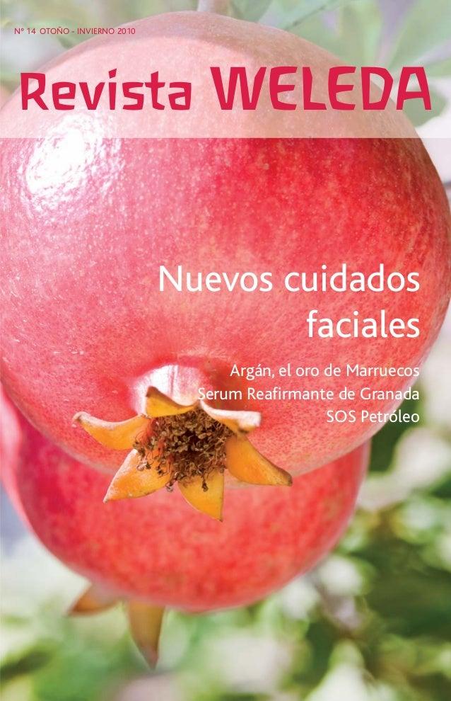 Revista WELEDA Nº 14 OTOÑO - INVIERNO 2010 Argán, el oro de Marruecos Serum Reafirmante de Granada SOS Petróleo Nuevos cuid...