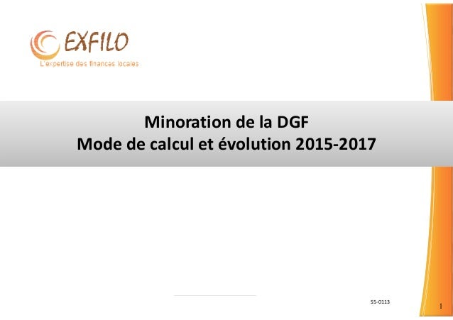 S5-0113 1 Minoration de la DGF Mode de calcul et évolution 2015-2017