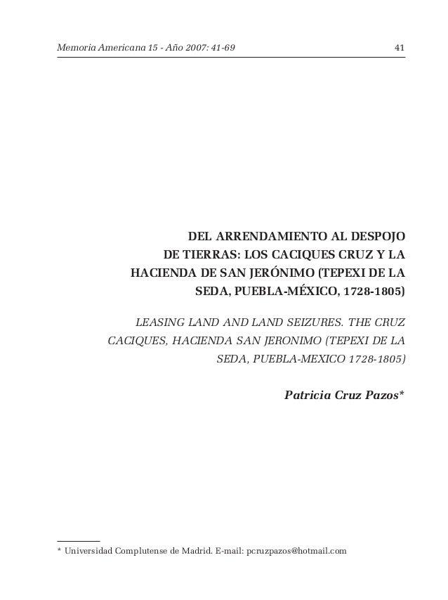 Memoria Americana 15 - Año 2007: 41-69 41  DEL ARRENDAMIENTO AL DESPOJO  DE TIERRAS: LOS CACIQUES CRUZ Y LA  HACIENDA DE S...