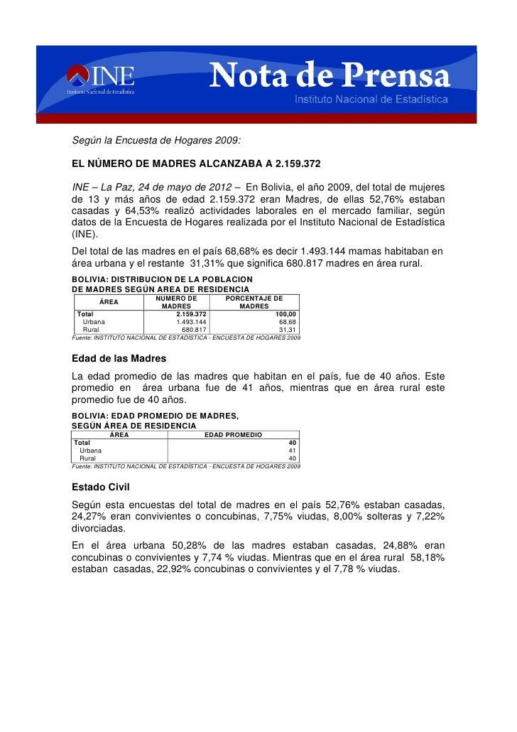 Según la Encuesta de Hogares 2009:EL NÚMERO DE MADRES ALCANZABA A 2.159.372INE – La Paz, 24 de mayo de 2012 – En Bolivia, ...