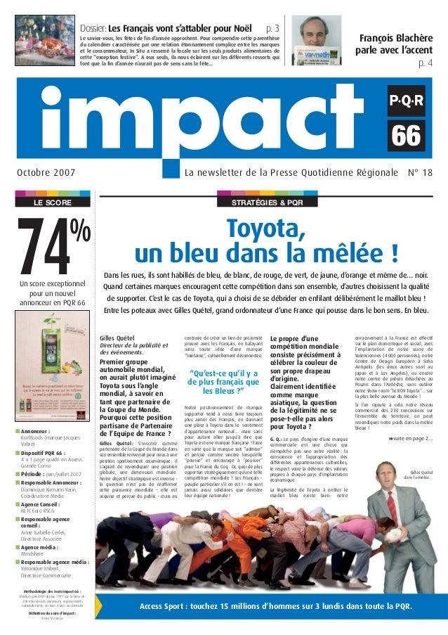 STRATÉGIES & PQRLE SCORE La newsletter de la Presse Quotidienne Régionale N° 18Octobre 2007 Toyota, un bleu dans la mêlée ...