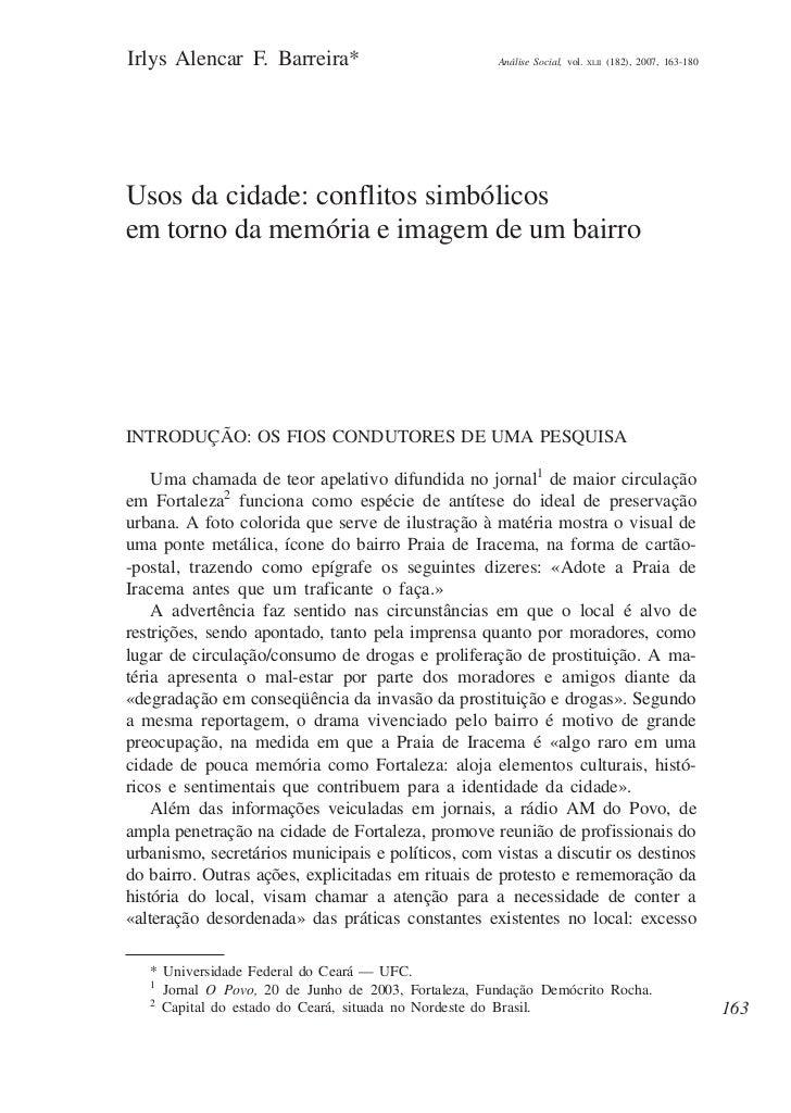 Irlys Alencar F. Barreira*                            Análise Social, vol.   XLII   (182), 2007, 163-180Usos da cidade: co...