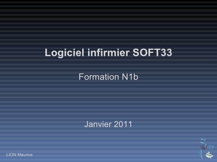 Logiciel infirmier SOFT33 Formation N1b Janvier 2011 LION Maurice
