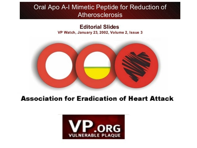 Editorial Slides VP Watch, January 23, 2002, Volume 2, Issue 3 Oral Apo A-I Mimetic Peptide for Reduction of Atheroscleros...