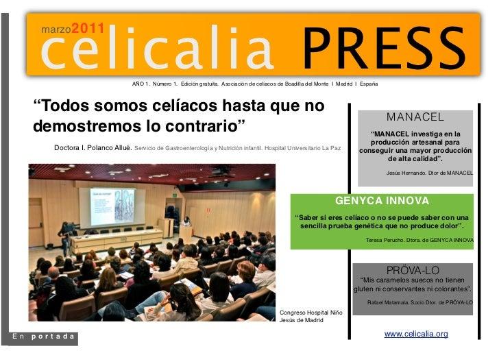celicalia PRESS      marzo2011                                     AÑO 1. Número 1. Edición gratuita. Asociación de celíac...