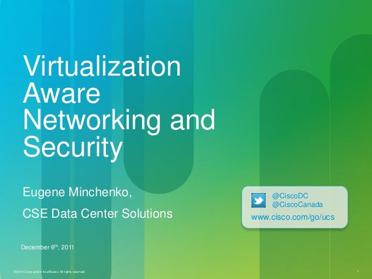 Virtualization      Aware      Networking and      Security      Eugene Minchenko,                                        ...