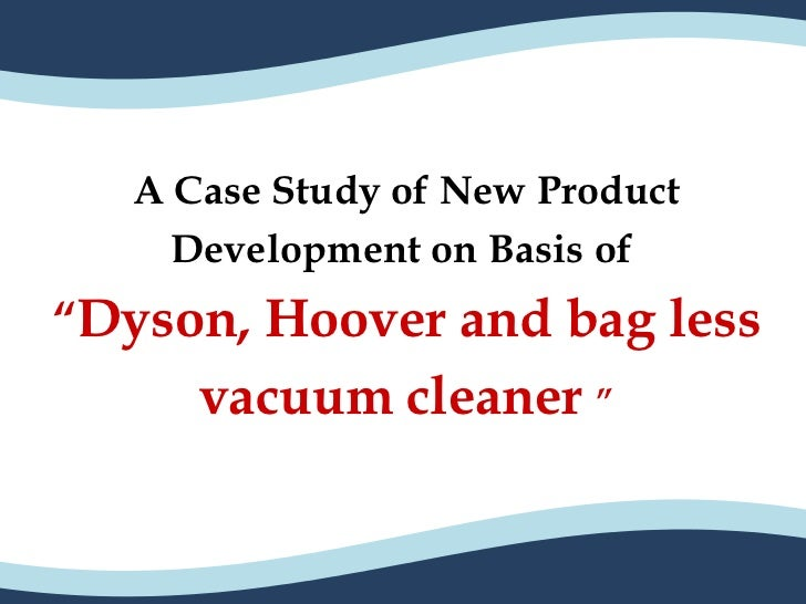 answers to dyson case study questions This paper examines some of these questions through case studies of creative individuals who james dyson, an inventor, entrepreneur and product designer, and his about how cyclones worked could provide the answers he wanted.
