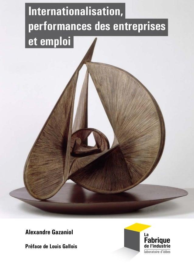 Internationalisation, performances des entreprises et emploi La désindustrialisation de l'économie française occupe aujour...