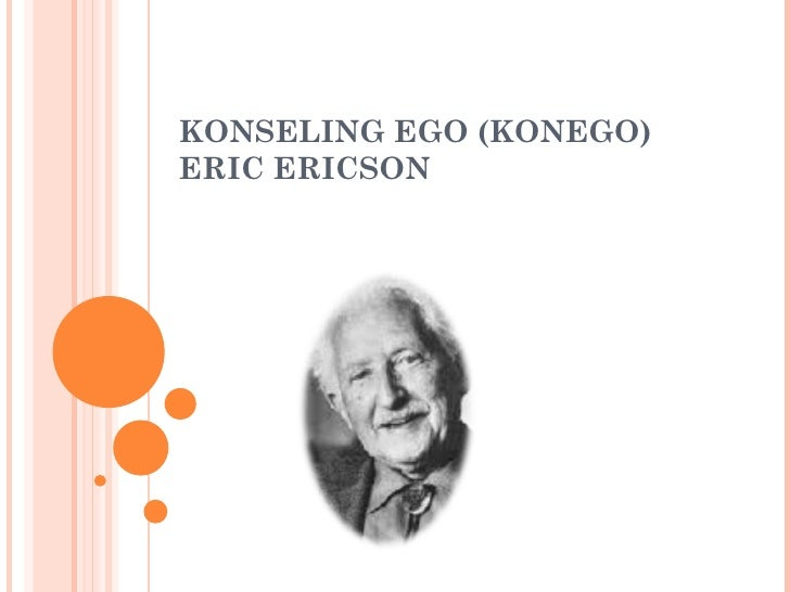 KONSELING EGO (KONEGO) ERIC ERICSON