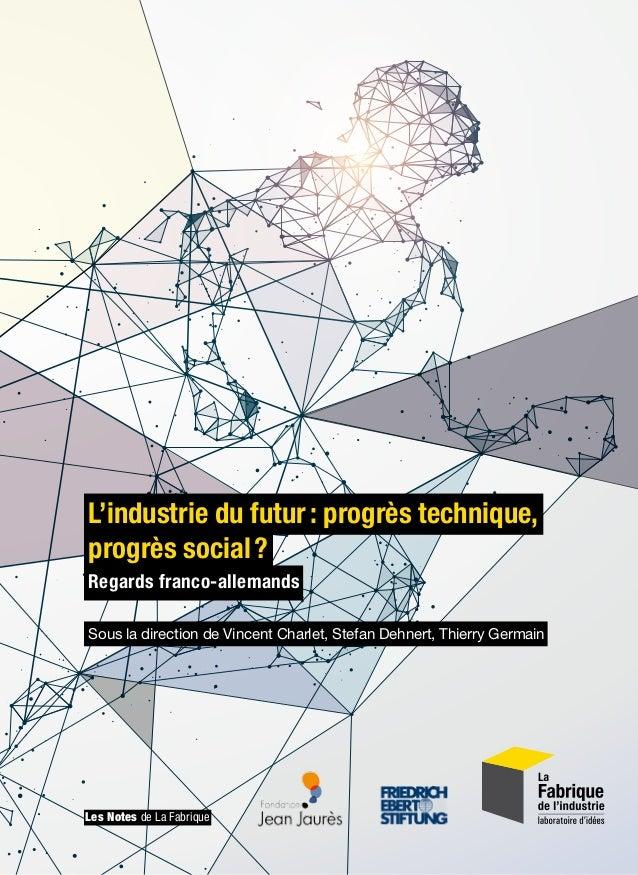 L'industrie du futur: progrès technique, progrès social? Regards franco-allemands Industrie 4.0 en Allemagne, industrie ...