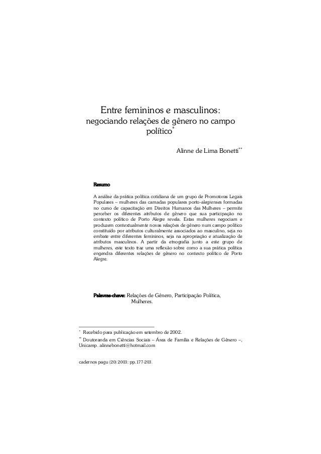 cadernos pagu (20) 2003: pp.177-203. Entre femininos e masculinos: negociando relações de gênero no campo político* Alinne...