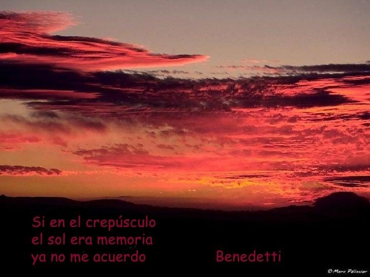 Si en el crepúsculo el sol era memoria ya no me acuerdo  Benedetti