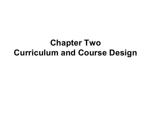 Chapter Two Curriculum and Course Design