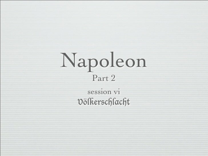 Napoleon    Part 2   session vi Völkerschlacht