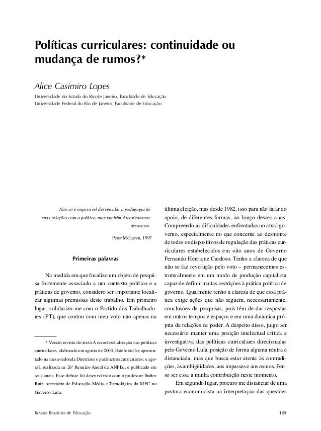 Políticas curriculares Revista Brasileira de Educação 109 Políticas curriculares: continuidade ou mudança de rumos?* Alice...