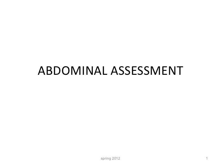 ABDOMINAL ASSESSMENT spring 2012