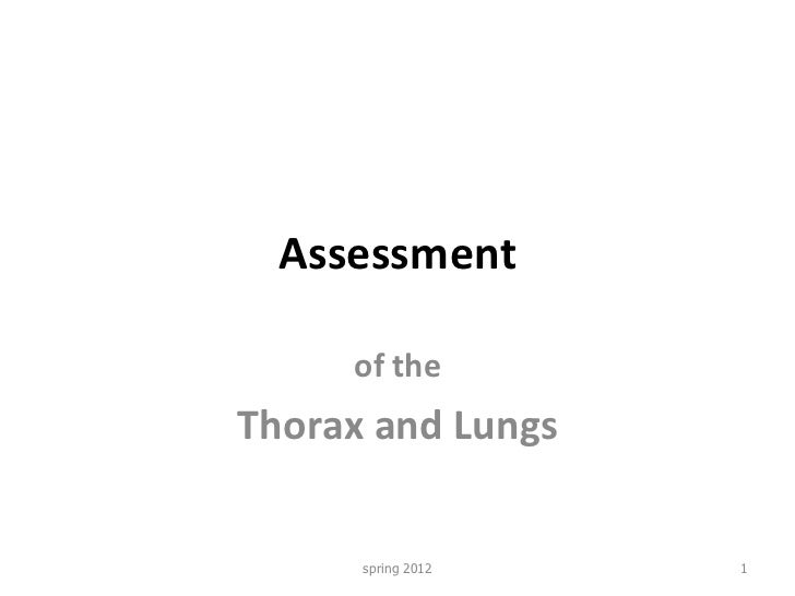 Assessment of the Thorax and Lungs spring 2012