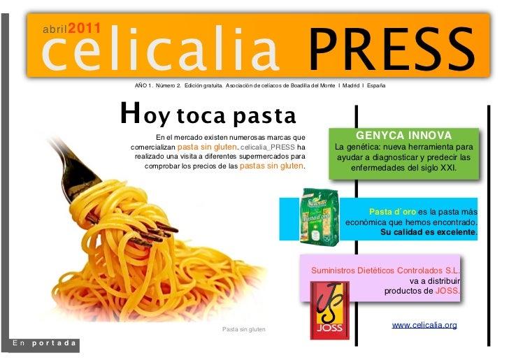 celicalia PRESS      abril 2011                     AÑO 1. Número 2. Edición gratuita. Asociación de celíacos de Boadilla ...