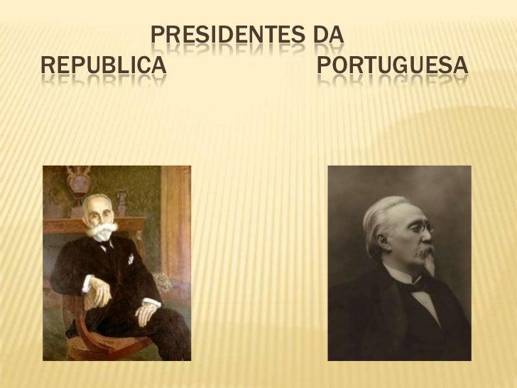 Presidentes da Republica                       Portuguesa<br />
