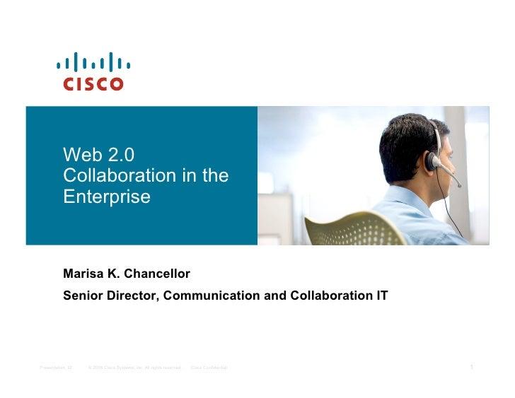 Web 2.0           Collaboration in the           Enterprise             Marisa K. Chancellor           Senior Director, Co...