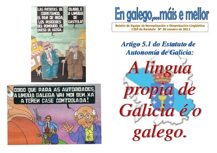 Boletín do Equipo de Normalización e Dinamización Lingüística            CEIP de Randufe Nº 30 xaneiro de 2012    Artigo 5...