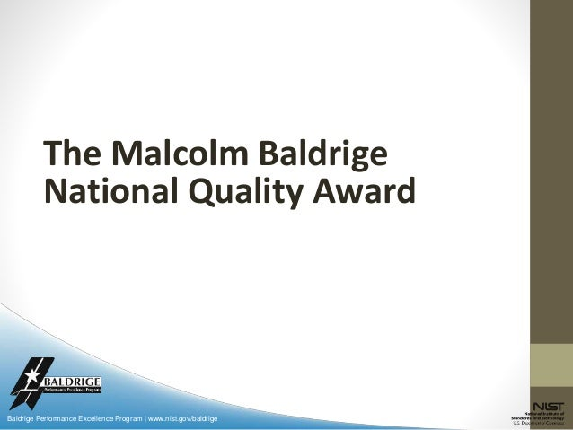 the foundation of the malcolm baldrige national quality award For immediate release: nov 16, 2017 anchorage, alaska – southcentral foundation has been selected to receive the malcolm baldrige national quality award.