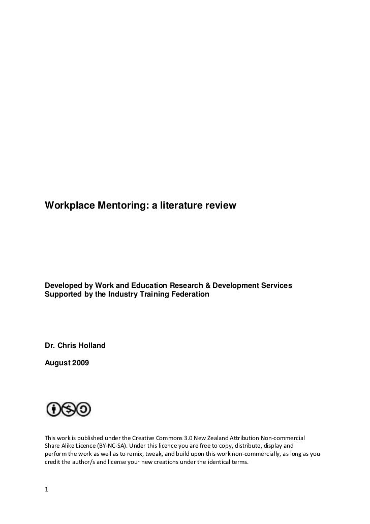 Workplace Mentoring: a literature reviewDeveloped by Work and Education Research & Development ServicesSupported by the In...