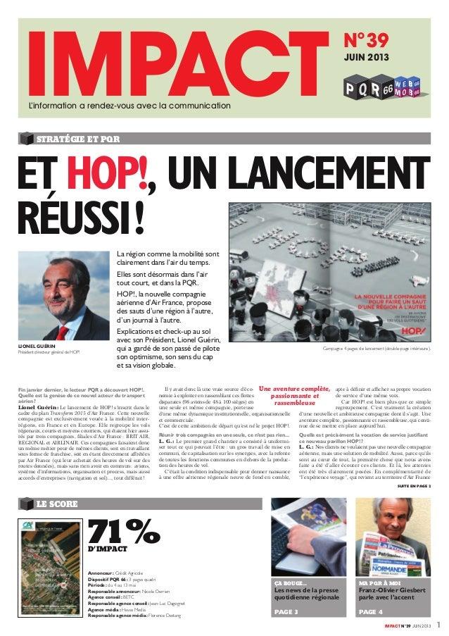 1IMPACT n°39 Juin 2013 STRATÉGIE ET PQR Et HOP!, un lancement réussi! Fin janvier dernier, le lecteur PQR a découvert HOP...