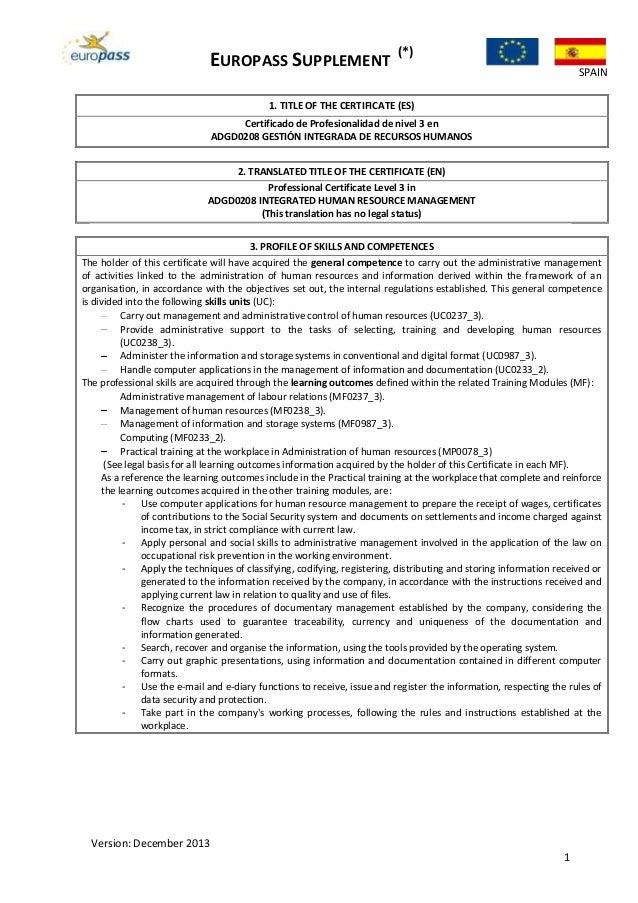 EUROPASS SUPPLEMENT (*) SPAIN Version: December 2013 1 1. TITLE OF THE CERTIFICATE (ES) Certificado de Profesionalidad de ...