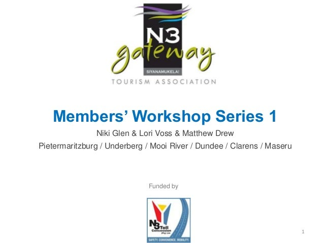 1 Members' Workshop Series 1 Niki Glen & Lori Voss & Matthew Drew Pietermaritzburg / Underberg / Mooi River / Dundee / Cla...