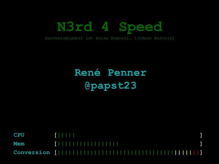 N3rd 4 Speed        Geschwindigkeit ist keine Hexerei. (Johann Nestroy)                   René Penner                     ...