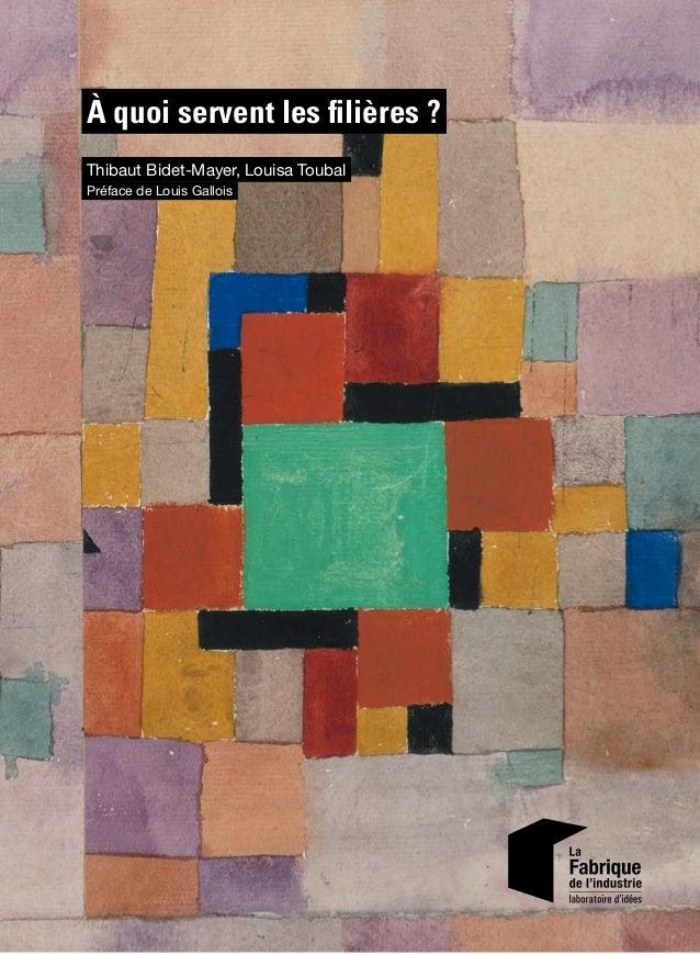 À quoi servent les filières ? Thibaut Bidet-Mayer, Louisa Toubal Préface de Louis Gallois